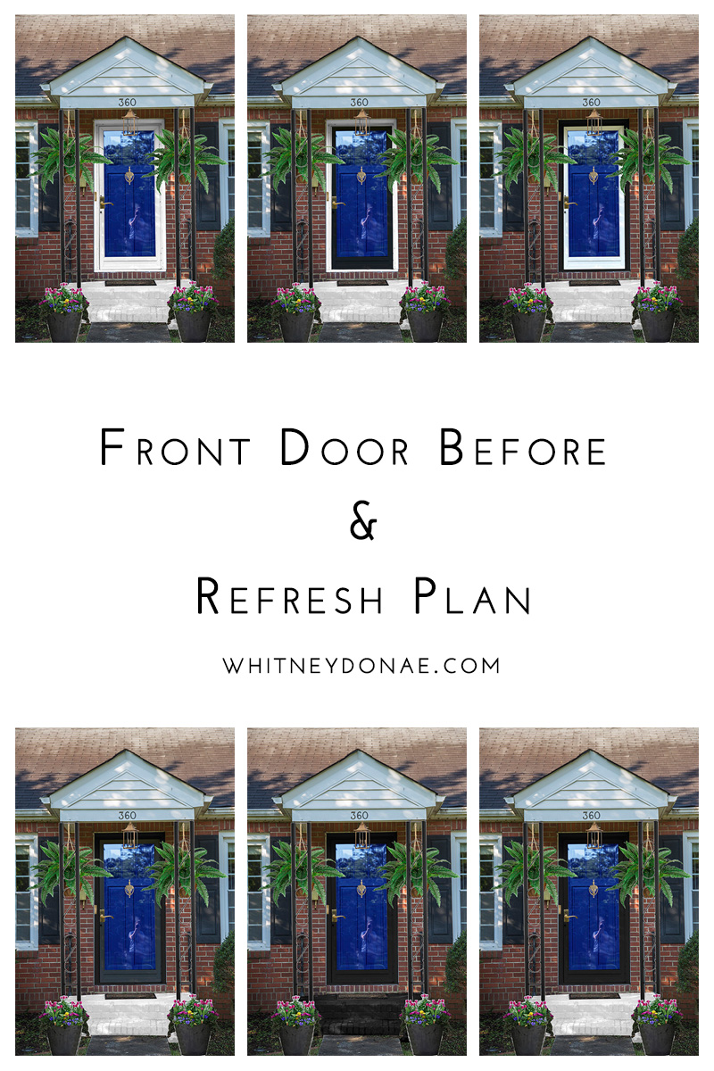 Front Door Before & Refresh Plan -  Whitney Donáe