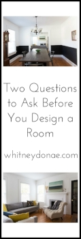 Two Questions to Ask Before You Design a Room