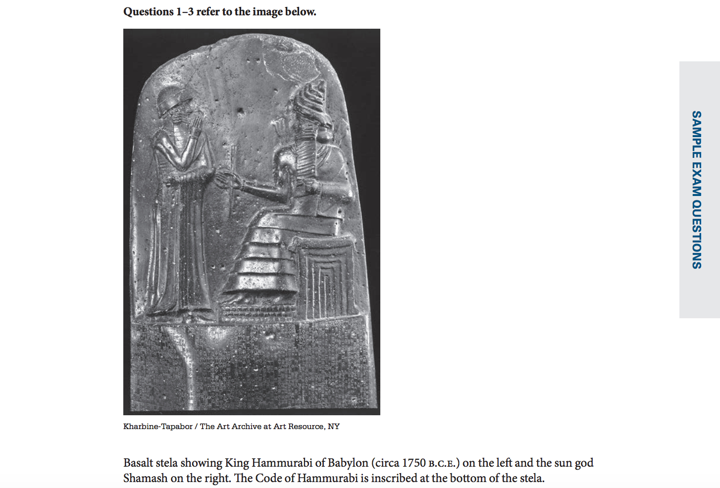 OK. So, each question will have a stimulus. Well, there it is. This one appears to be showing Hammurabi (yea, the law code guy). They will give you the stimulus (in this case an image) and a little description. What's next? The questions (2-5 questions based on the stimulus). For the answer key, scroll down.