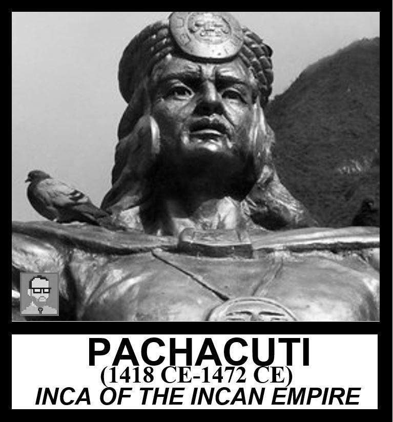 PACHACUTI AP WORLD HISTORY FREEMANPEDIA MODERN PEOPLE TO KNOW.JPG