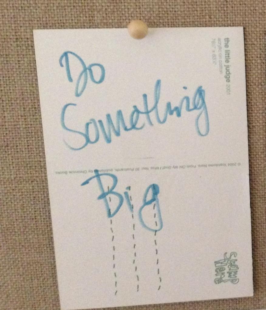 Do Something Big.jpg