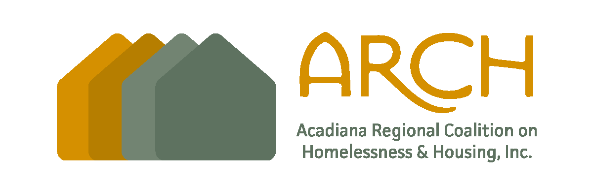 We are a proud member of ARCH: Acadiana Regional Coalition on Homelessness and Housing.  Click here  to find out how you can join and help us end homelessness in our communities.