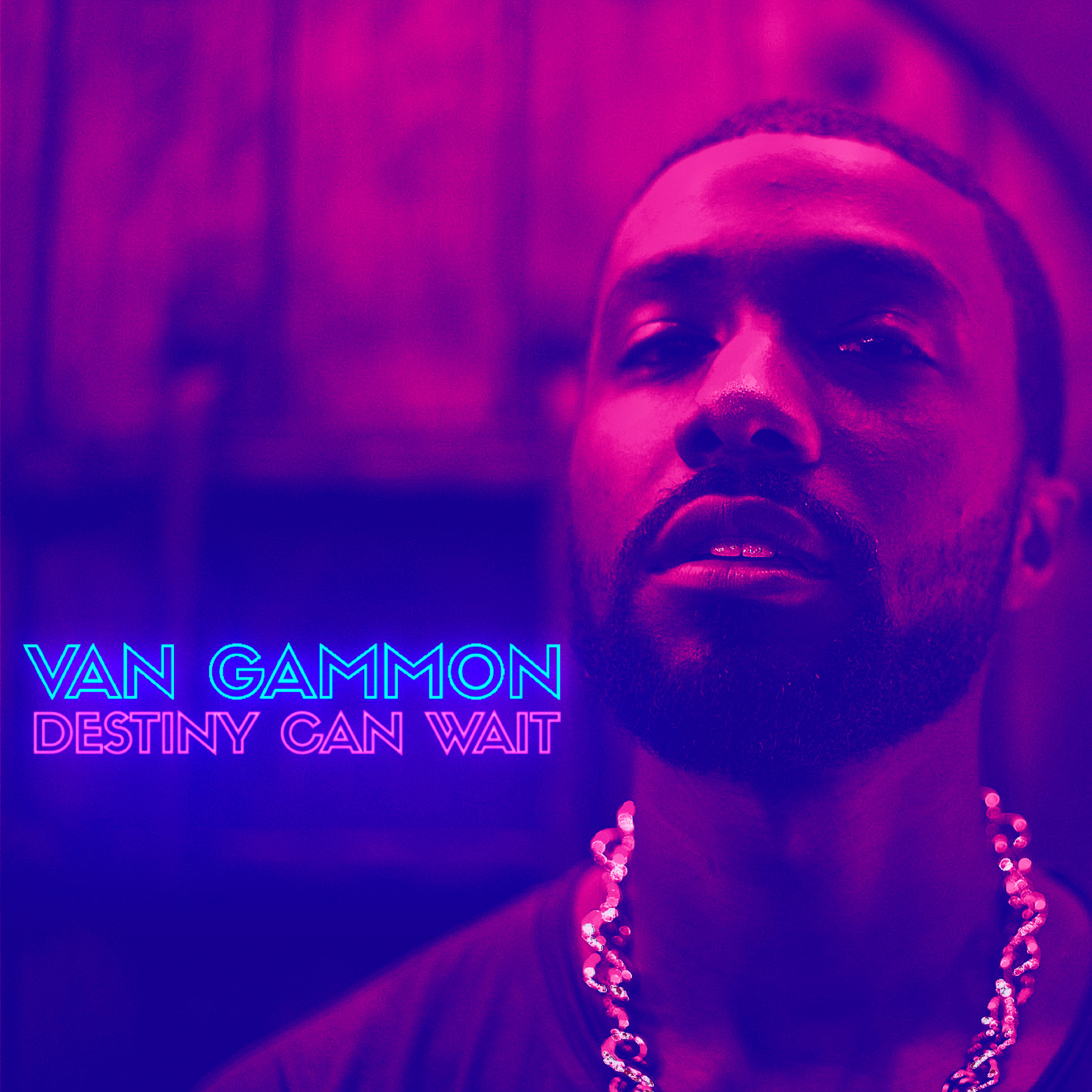 Van Gammon - Destiny Can Wait (2018)