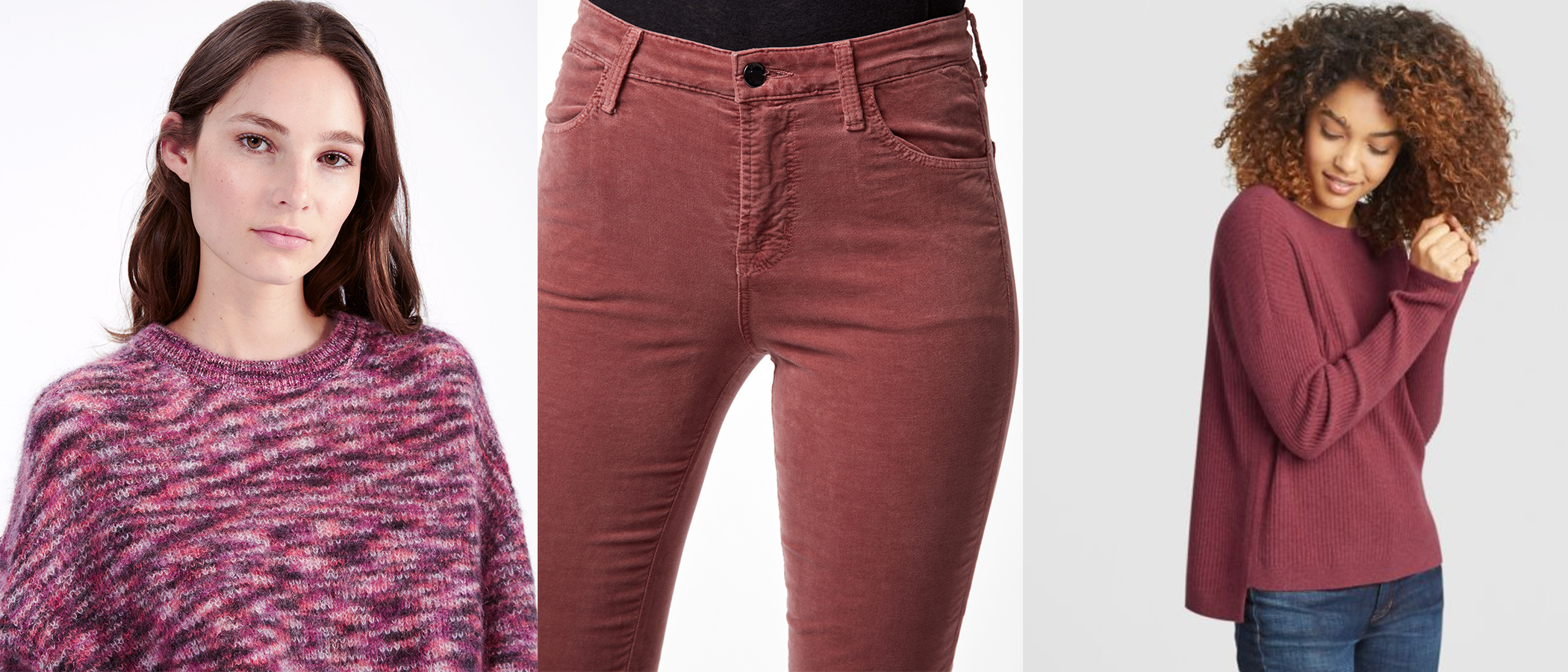 (L to R: IRO Sweater, J Brand Velveteen Skinny Jean, Eileen Fisher Cashmere Sweater)