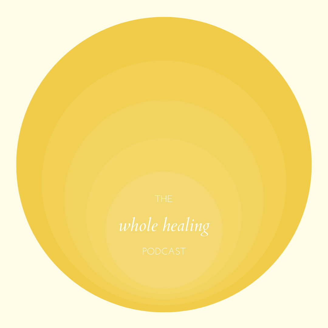 WHOLE HEALING PODCAST-2.jpg