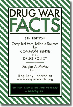 Drug War Facts is a compilation of studies and sources for important facts related to the war on drugs.