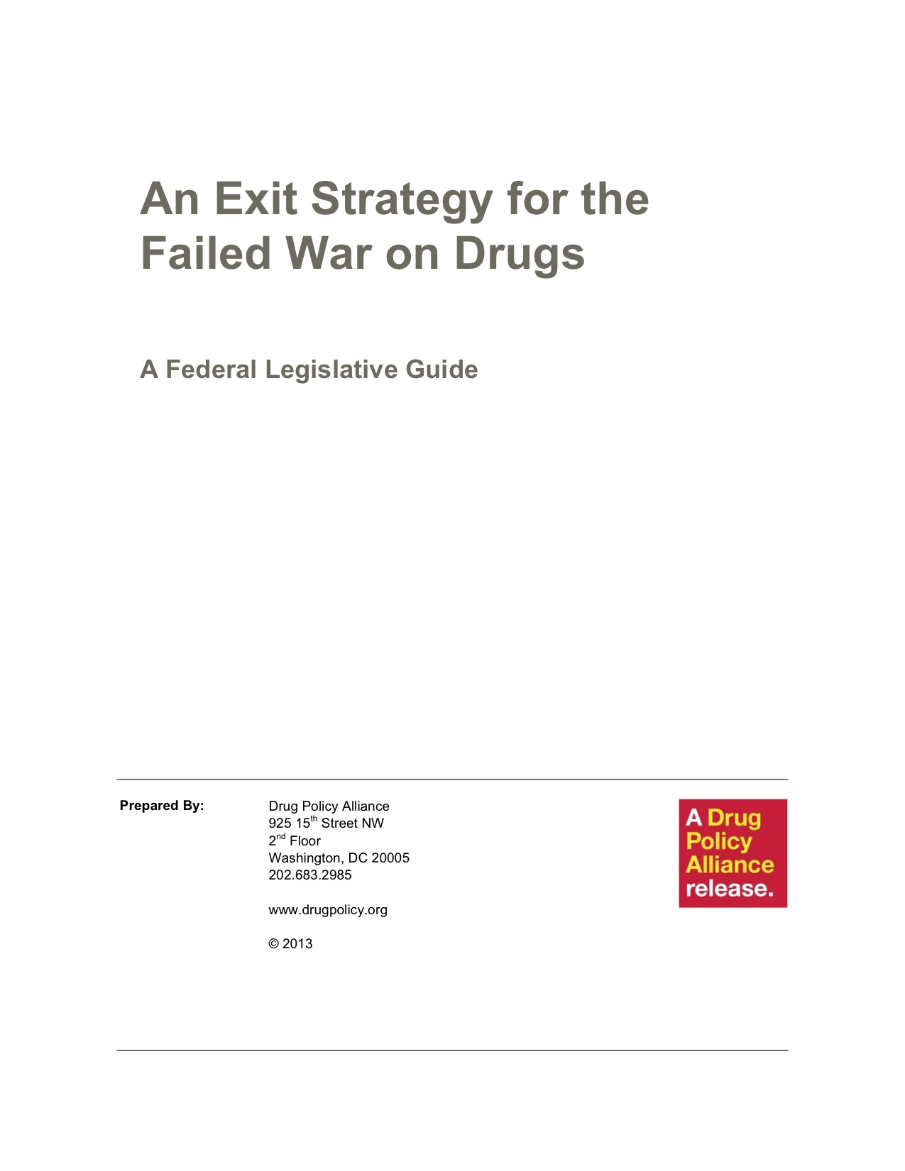 An exit strategy for the war on drugs.