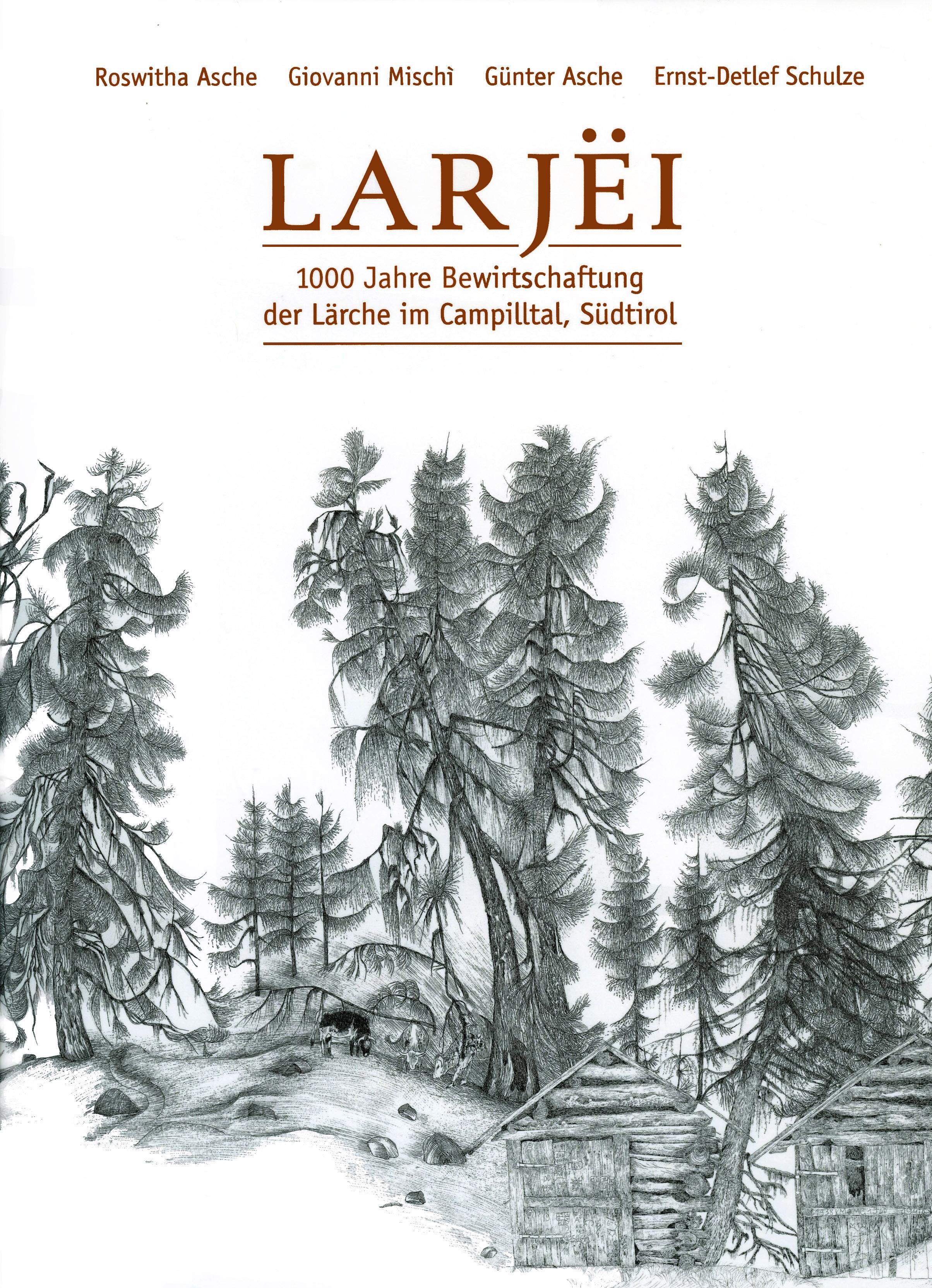 LARJËI - 100 JAHRE BEWIRTSCHAFTUNG DER LÄRCHE