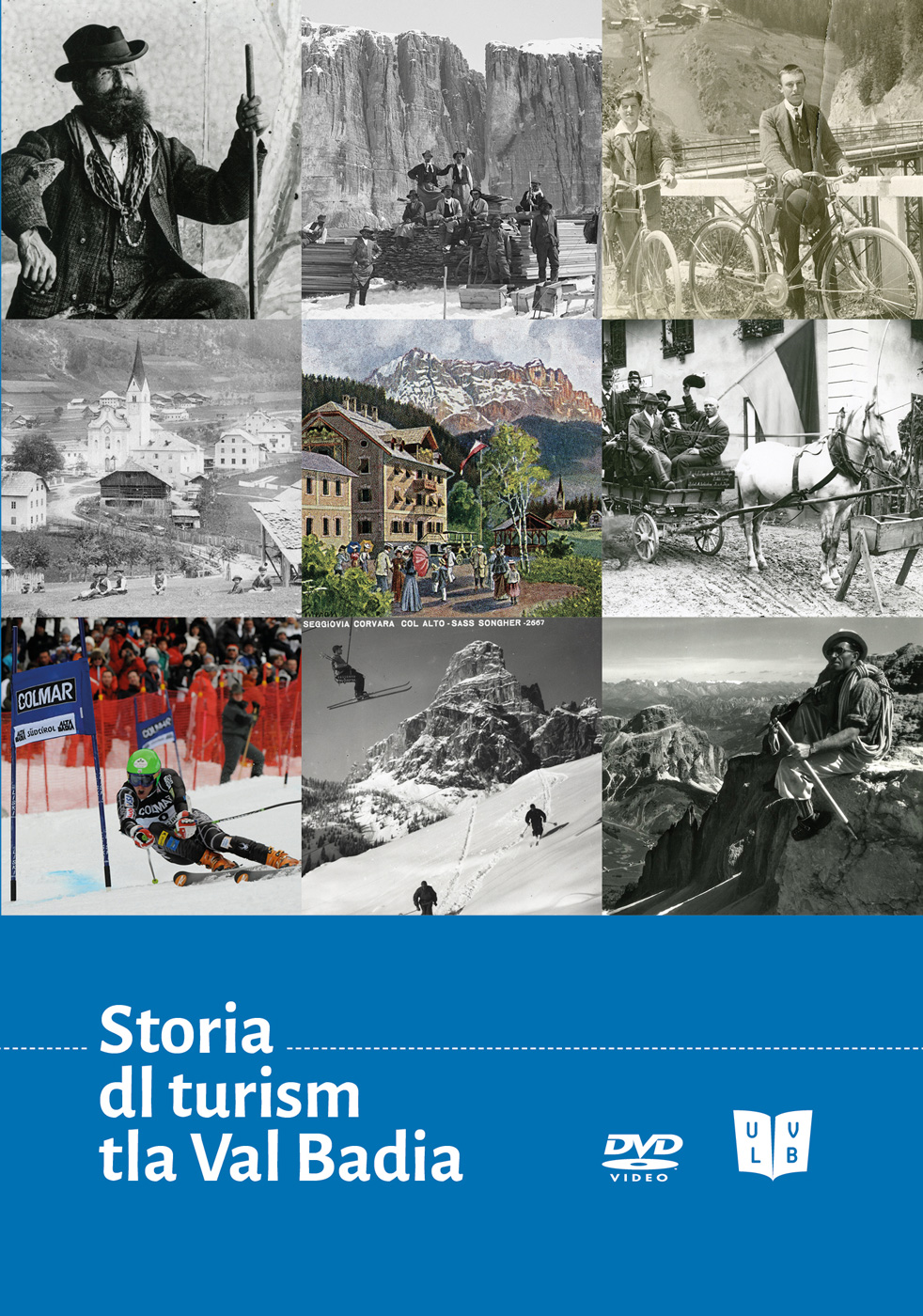 Cuertl storia dl turism tla Val Badia