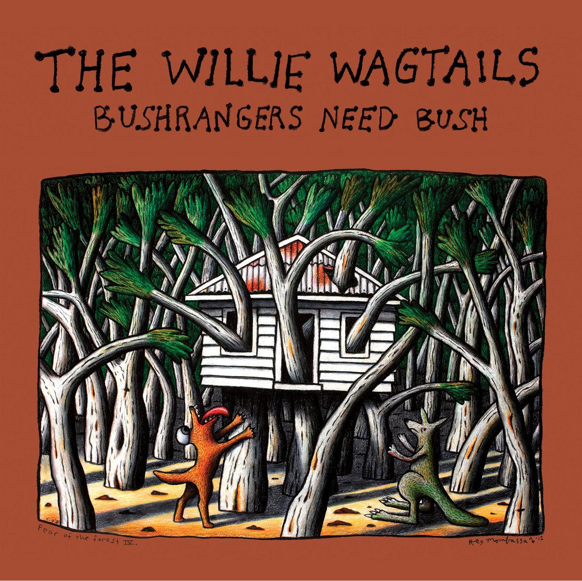 The Willie Wagtails - Bushrangers Need Bush