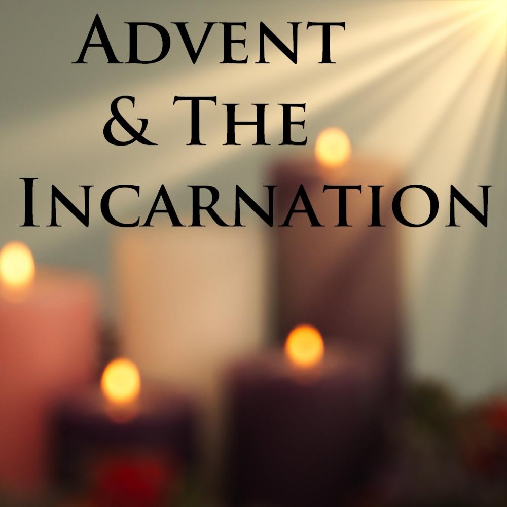 Advent & The Incarnation.jpg