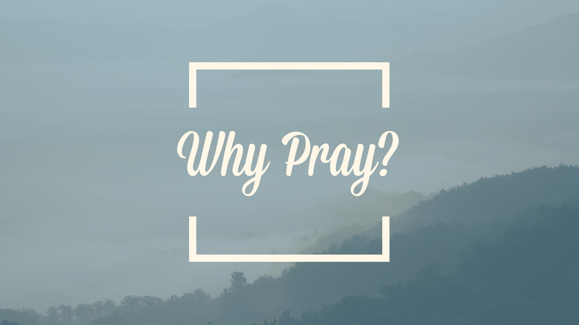 Why-Pray.jpg