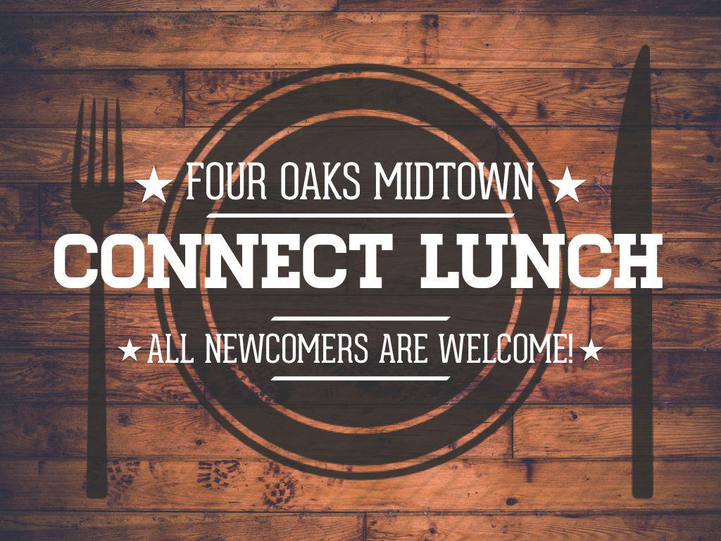 At Midtown, Connect Lunches take place after the 2nd service (12:30pm). Lunch and childcare is provided.    Contact Susan Colligan for more information and to sign-up