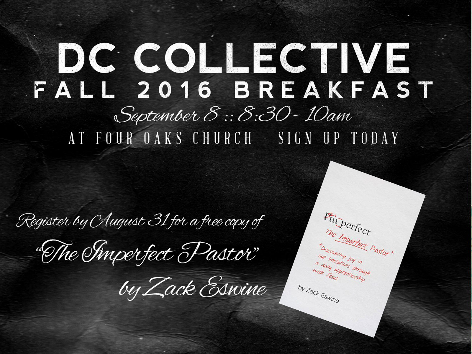 """The DC Collective Fall 2016 Breakfast will be on September 8, from 8:30am-10am, at Four Oaks Church. Bob Evans will speak on """"Suffering and the Pastor's Soul.""""  Everyone who signs up by August 31 will receive a free copy of the book  The Imperfect Pastor  by Zach Eswine.    Sign up here"""