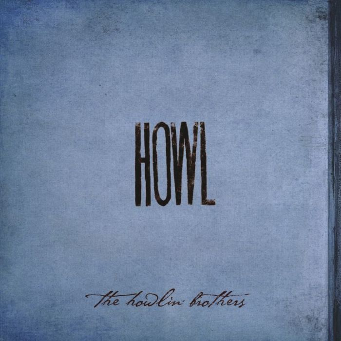 The Howlin Brothers Howl