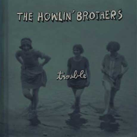 The Howlin Brothers Trouble