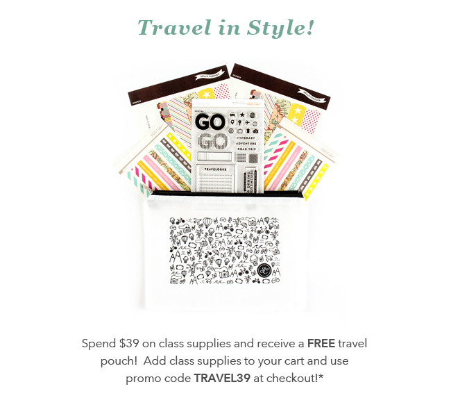 Spend $39 on  class supplies  and receive a FREE travel pouch!  Add class supplies to your cart  and use promo code TRAVEL39 at checkout!*    *Not valid on previous purchases. Must enter code at checkout. Refunds will not be issued for misused or non-entered codes.  Offer expires on 6/30/15 at 11:59pm EDT or while supplies last.
