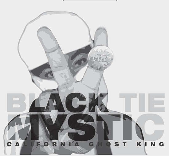Black Tie Mystic   by  CALIFORNIA GHOST KING   Stream  + Purchase on  CD  or  Digital
