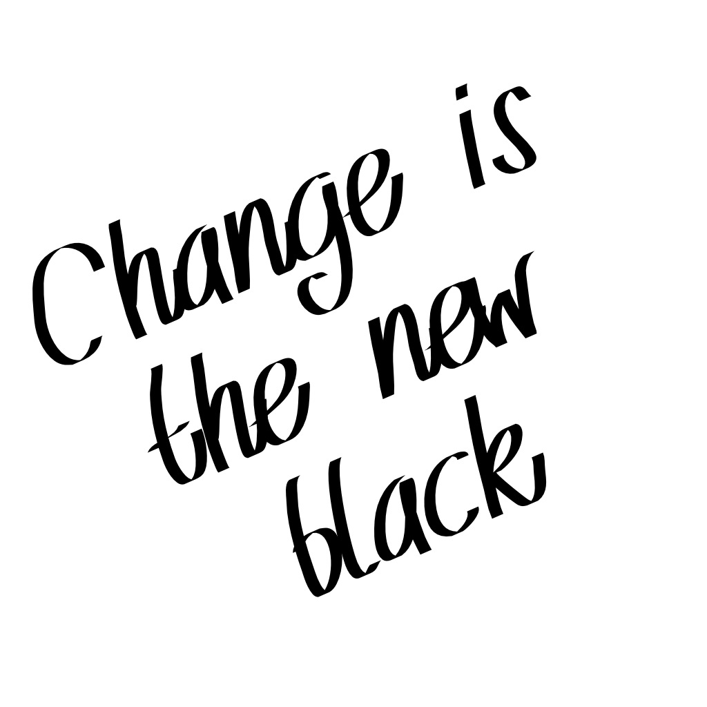 change_is_the_new_black