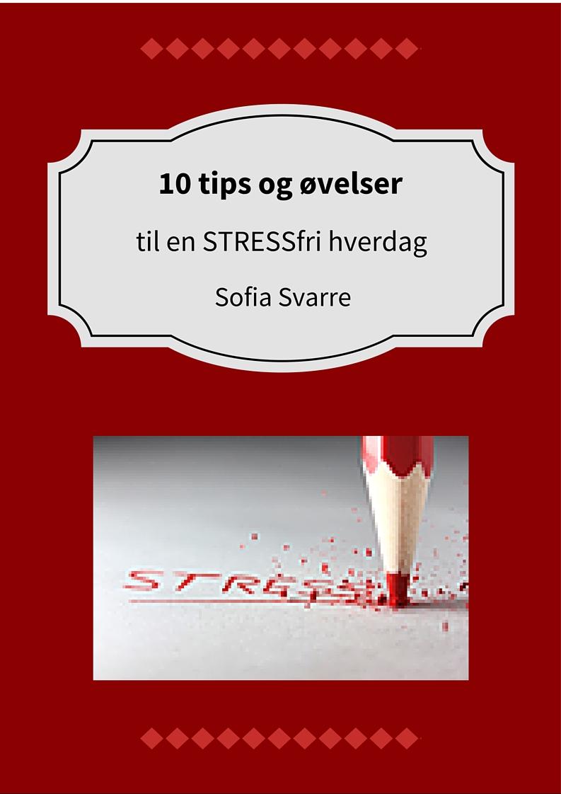 10 tips og små øvelsertil en STRESSfri hverdag.jpg