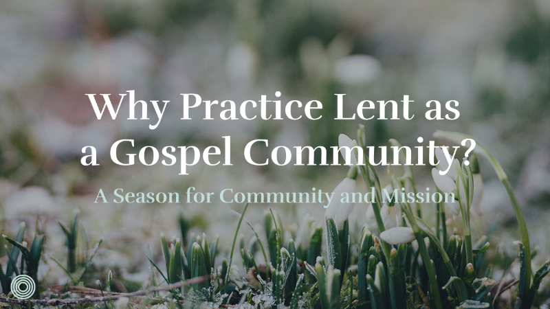 Why Celebrate Lent as a Community.png