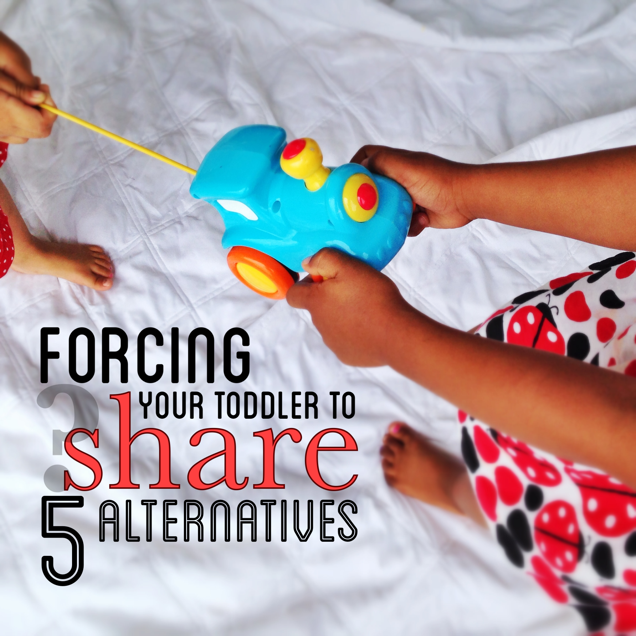 These actually work! 5 creative ways to encourage your toddlers to share :)