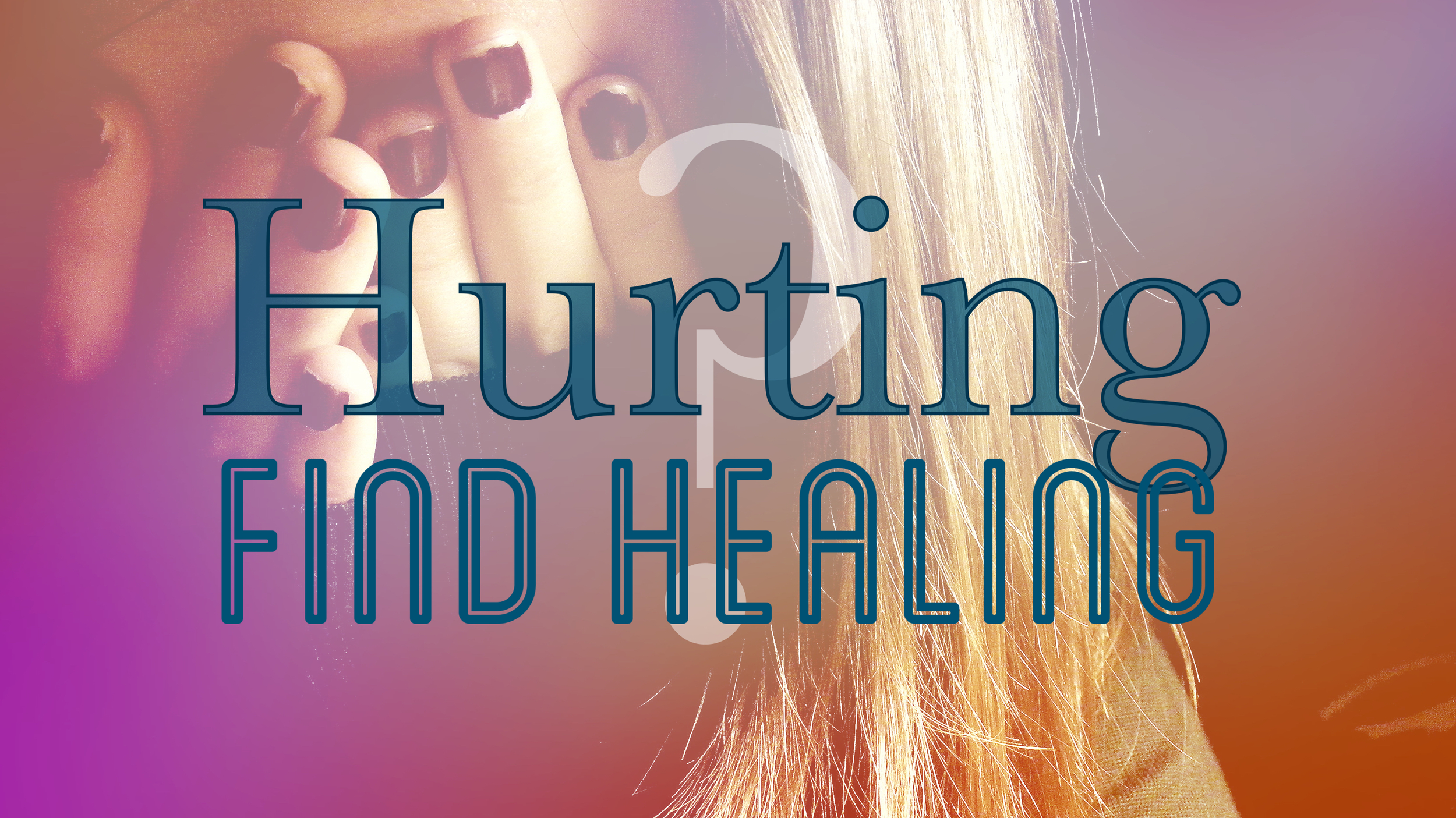 Hurting? Find Healing (exercise for relational hurts)