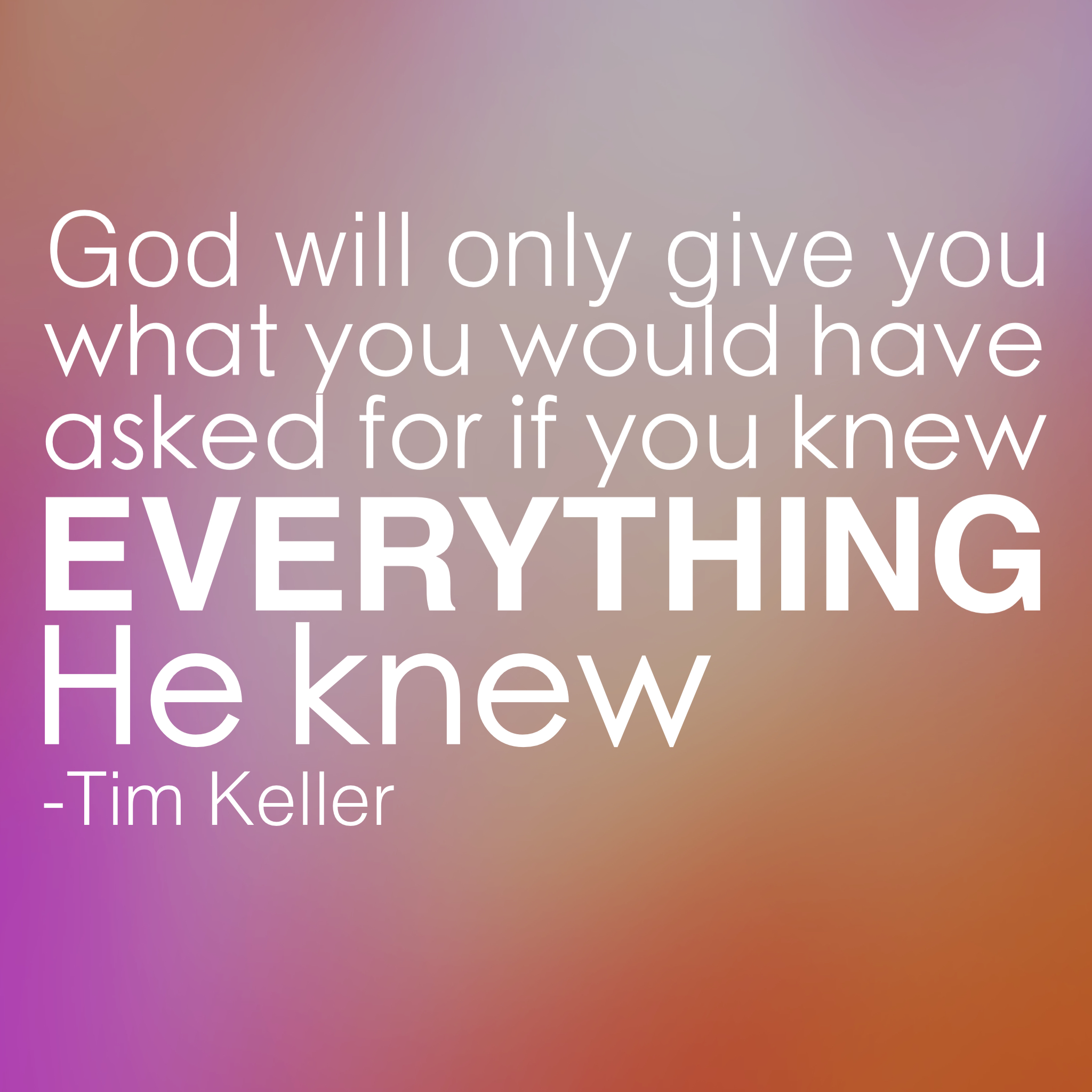 """God will only give you what you would have asked for if you knew everything He knew."" -Tim Keller Inspire your heart to prayer. www.chereehayes.com"