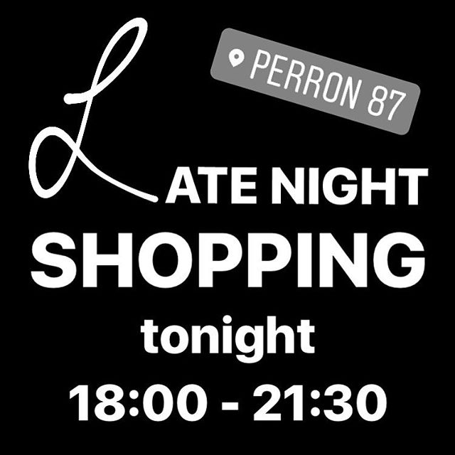 TONIGHT 18:00 - 21:30 OPEN for some Late Night Shopping! Be there!!! #latenightshopping
