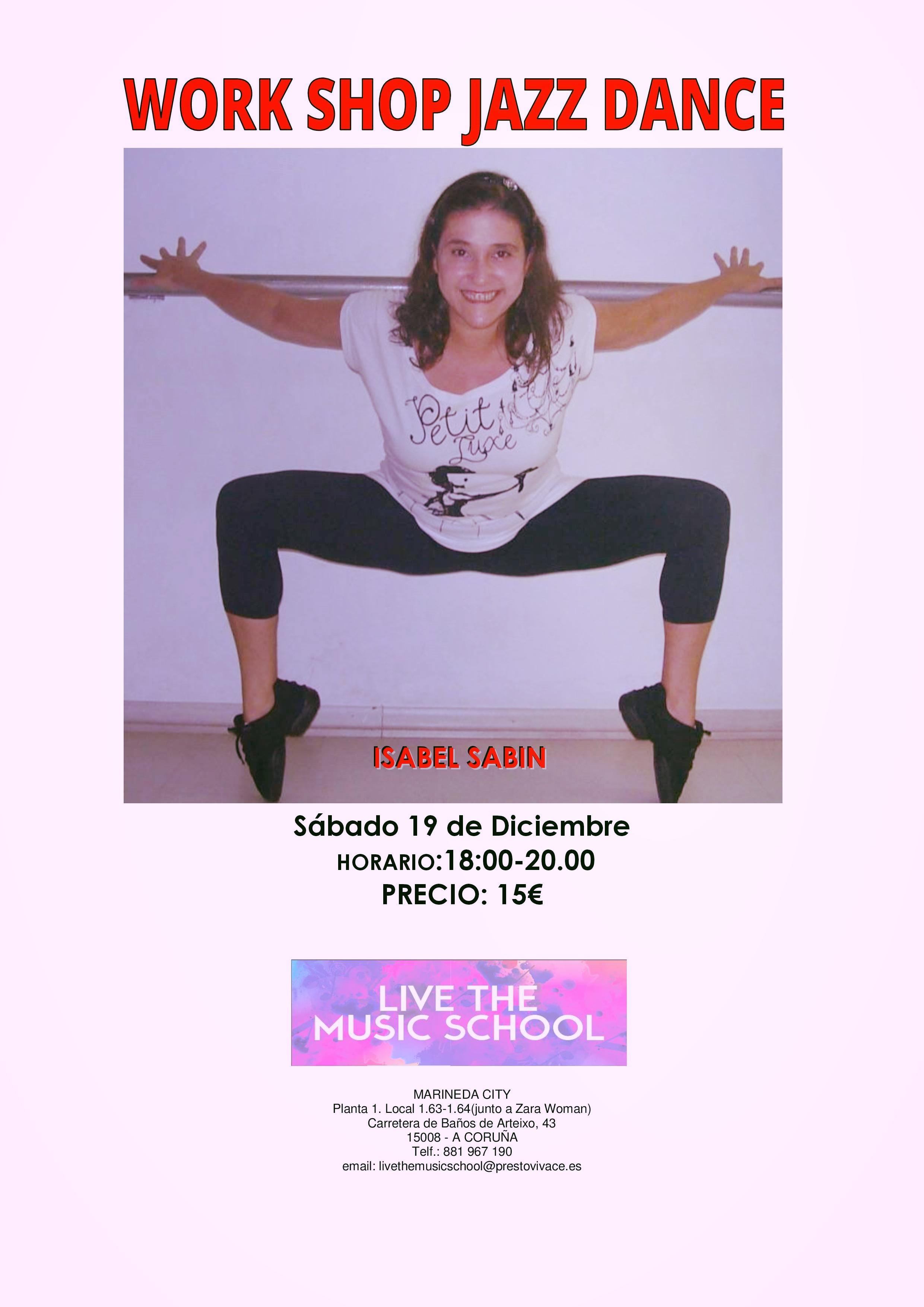 Isabel Sabin.  Su formación como bailarina comenzó en Sao Paulo ( Brasil) en Ballet Clásico, Jazz Dance ,Baile Moderno y Teatro Musical,continuó con la misma en países como Inglaterra, Italia y España.  Fundadora y Directora de Steps (A Coruña) una de las primeras escuelas de Danza Moderna de la ciudad. Su compañía de Danza ha participado en varios eventos y producciones de gran calidad con gran éxito de público y de medios de comunicación de toda Galicia.  En este Work Shop se centrará en el aprendizaje de dos coreografías, una de Jazz Lírico unida a otra de jazz de estilo musical, con temas actuales pero con la técnica de Jazz de Leny Dale.