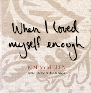 Novel by KIM MCMILLEN WITH ALISON MCMILLEN a collection of wisdom. The perfect gift.