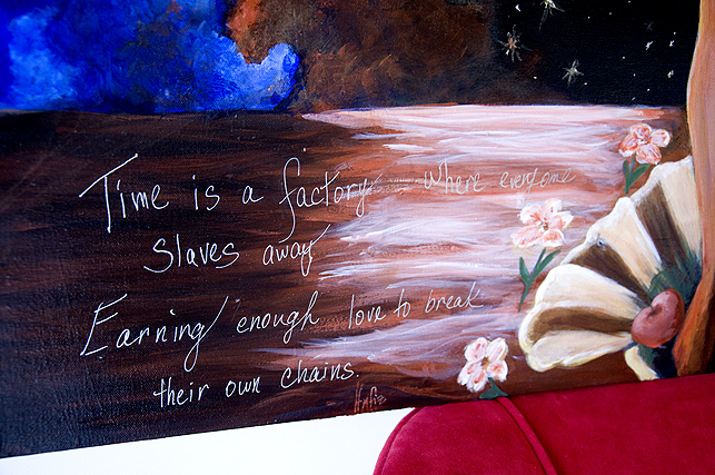 """""""Time is a factory where everyone slaves away, Earning enough love to break their own chains"""". ~ Hafiz"""