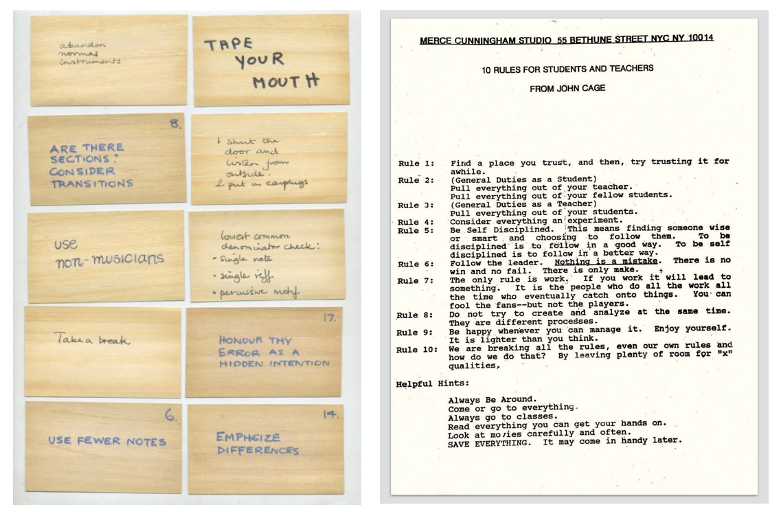 Artist directives: Brian Eno's Oblique Strategies (left) and John Cage's Rules for Teachers and Students (right)