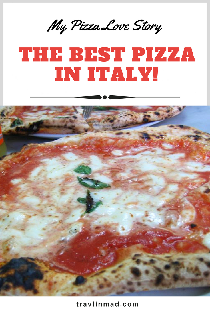 My Pizza Love Story: Where I ate the best pizza in Italy, and you should too!