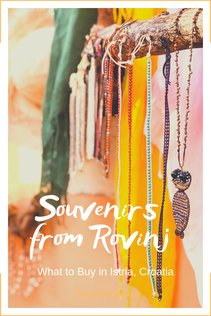 Rovinj, Croatia is a perfect laid back destination for savvy travelers looking for sun, good food and wine. Take home these souvenirs from Croatia and other items from Rovinj and Istria.