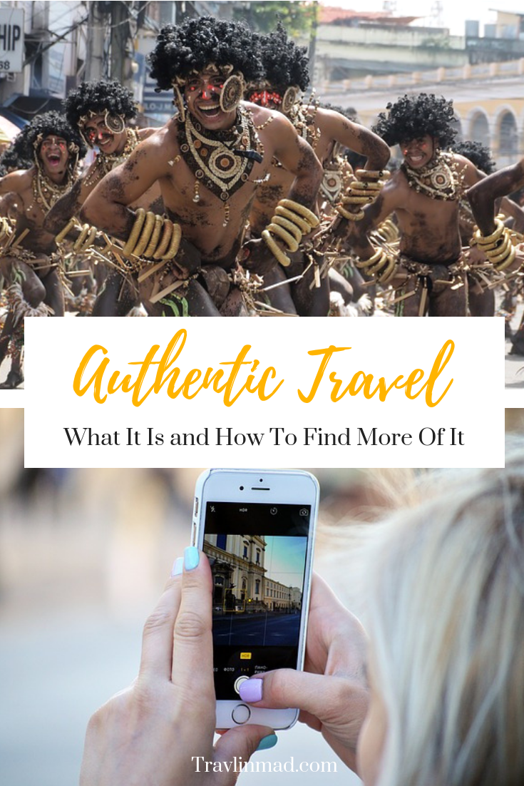 Authentic travel, what it is and how to find more of it