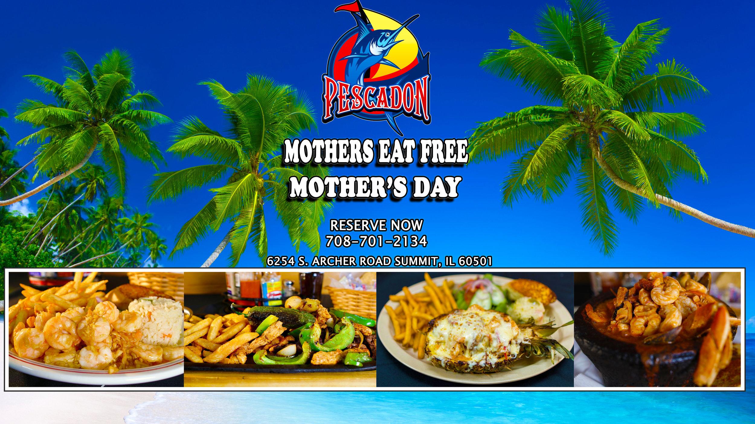 Mothers day is here, Mothers eat free all week. Enjoy quality time with your Mother at Pescadon. Mothers eat for free May 7-12, from 11am - 9pm. Must have a minimum of 4 people to receive one free meal for the wonderful Mother. Not valid with other offers/coupons, Dine-in only. (-- ON MAY 12, MUST RESERVE AND HAVE MINIMUM 4 PEOPLE TO RECEIVE FREE MEAL--) Other restriction may apply.    El día de las madres está aquí, las madres comen gratis toda la semana. Disfruta tiempo con tu madre en Pescadon. Las madres comen gratis del 7 al 12 de mayo, de 11am a 9pm. Debe tener un mínimo de 4 personas para recibir una comida gratis para la maravillosa Madre. No es válido con otras ofertas / cupones, solo cena adentro. (- EL 12 DE MAYO, DEBE RESERVAR Y TENER MÍNIMO 4 PERSONAS PARA RECIBIR COMIDA GRATUITA--) Se pueden aplicar otras restricciones.