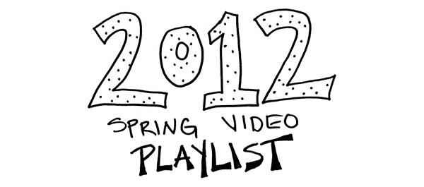 2012 Spring Video Playlist.jpg