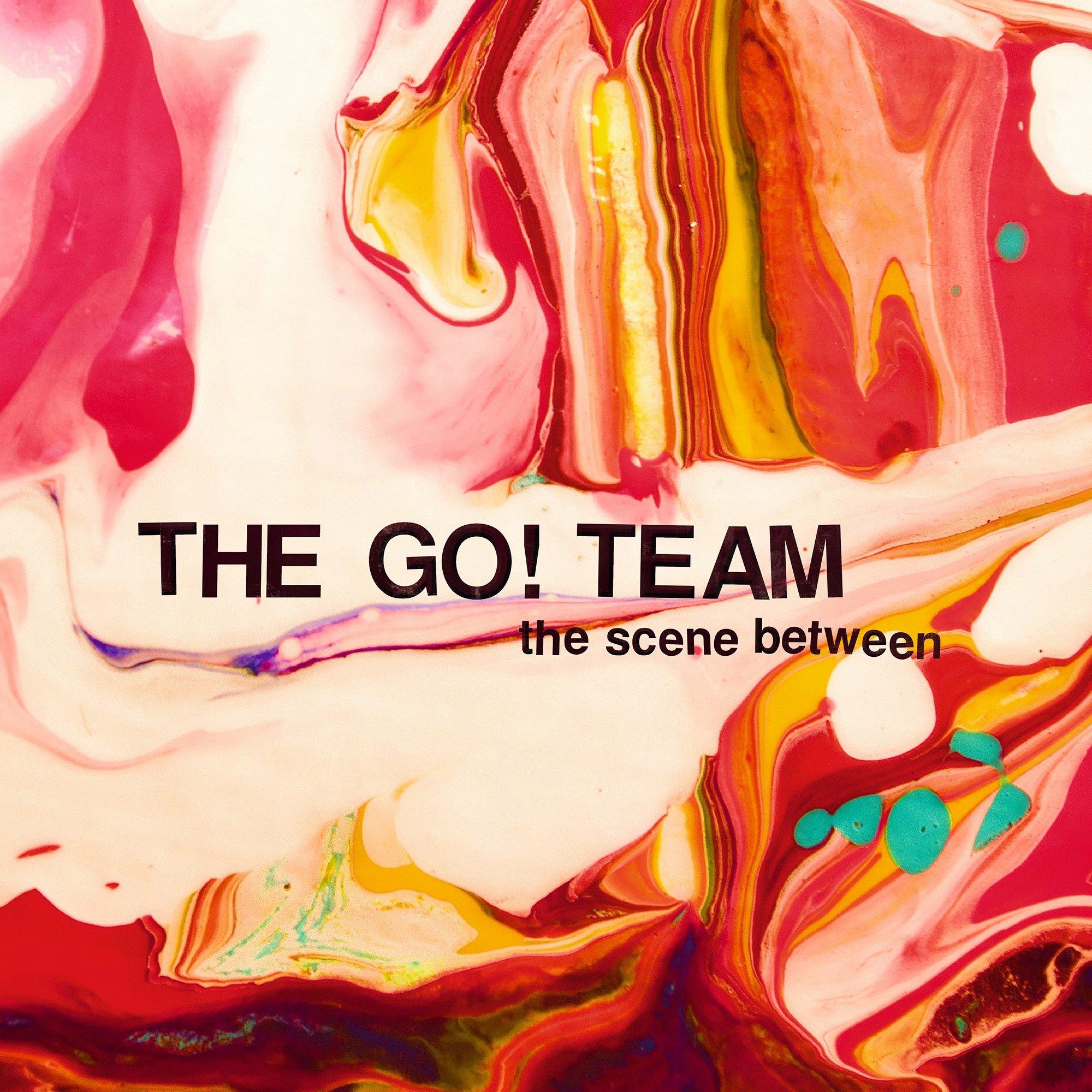 The-Go-Team-The-Scene-Between.jpg