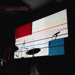 Field Music _ Making a NewS.jpg