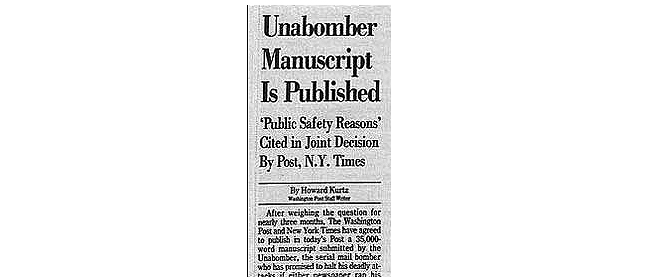 The New York Times and Washington Post agree to publish the Unabomber's Manifesto, in which he recounts all the evils of society that need to be redressed