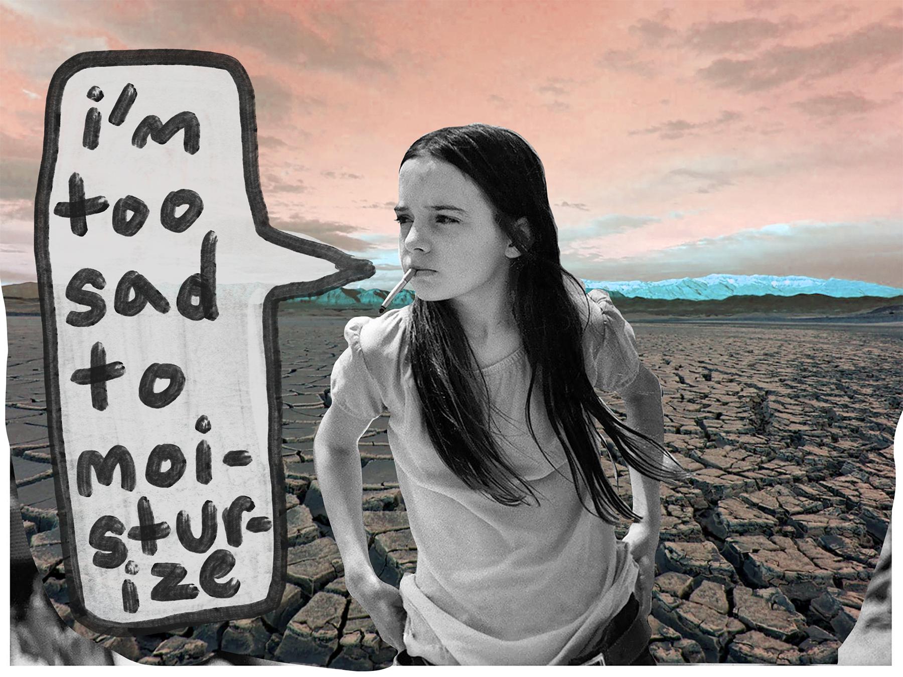 """""""I'm Too Sad to Moisturize"""""""