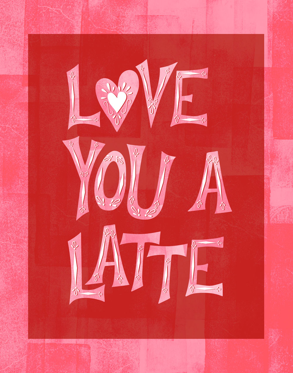 Love You a Latte lettering by Bryna Shields