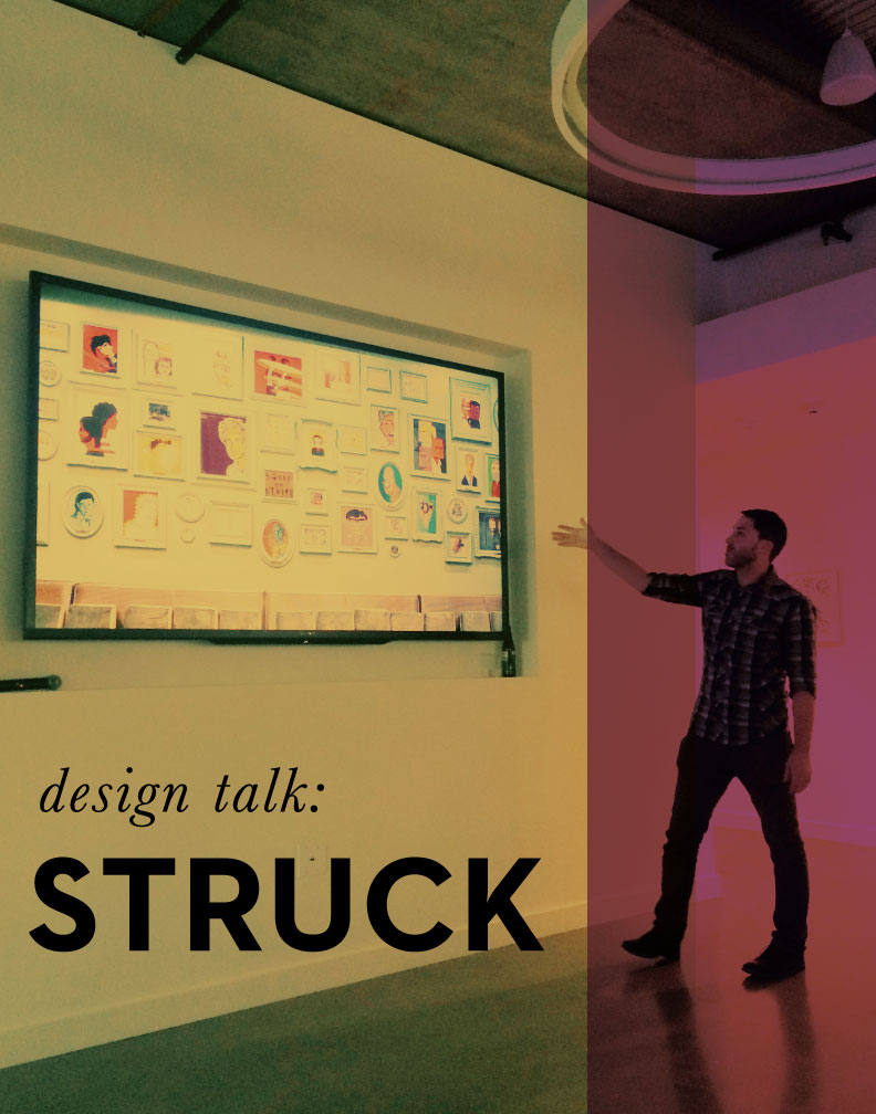 Design Talk: Struck Portland