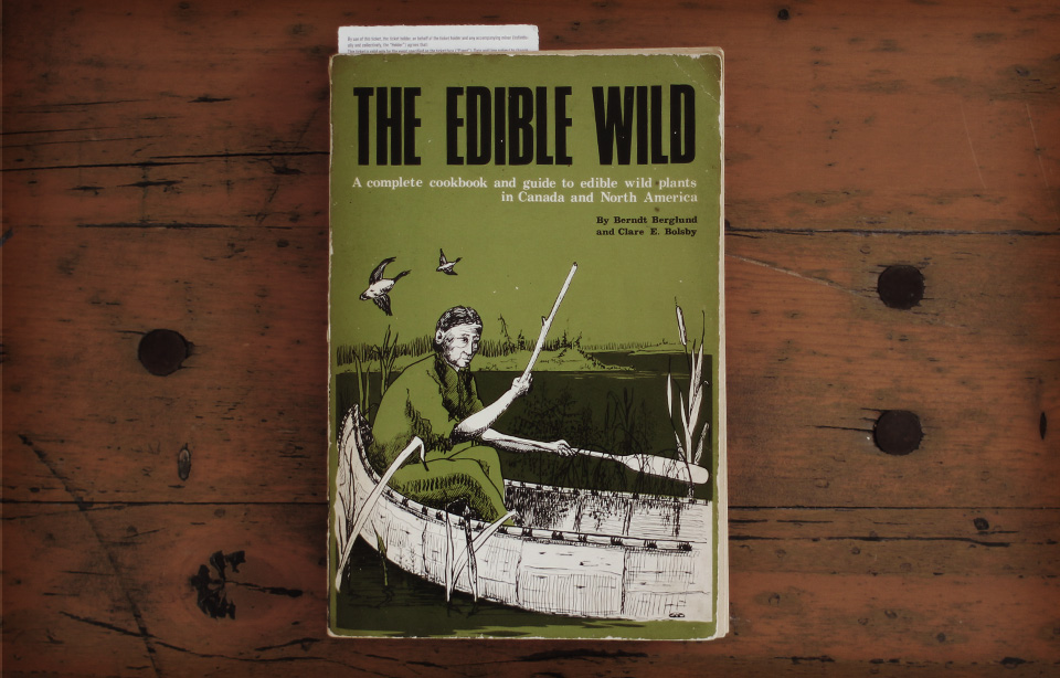 Berndt Berglund and Clare E. Bolsby -   The Edible Wild, 1971