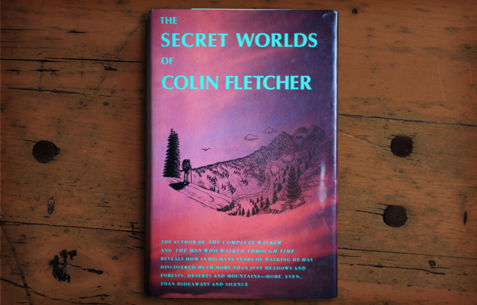 Secret Worlds of Colin Fletcher