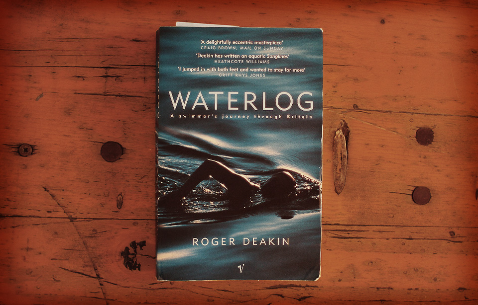 Roger Deakin - Waterlog: A Swimmer's Journey Through Britain - 1999