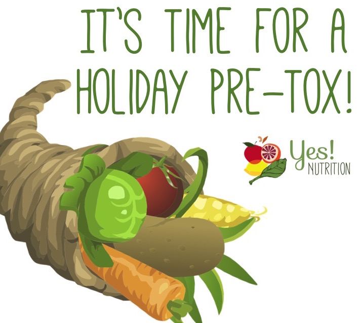 Holidays Happen: Here's Why You Should and How You Can Pre-Tox | YES! Nutrition, LLC | Tori Holthaus, MS, RDN, LD
