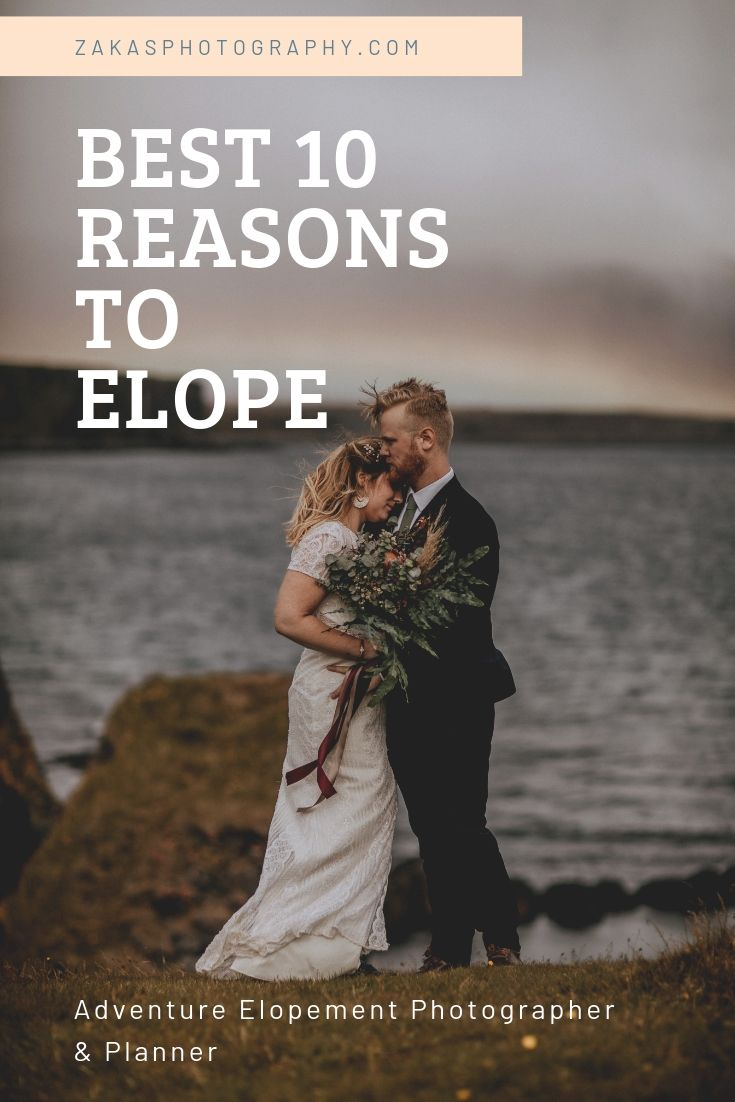 best-10-reasons-to-elope | elopement planning tips