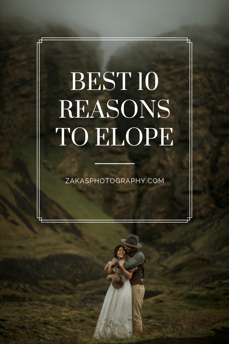 best reasons to elope | zakas photography